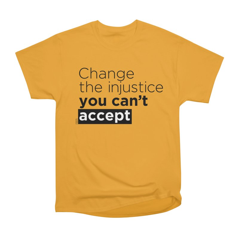 Change the injustice you can't accept Men's Heavyweight T-Shirt by Andrea Garrido V - Shop