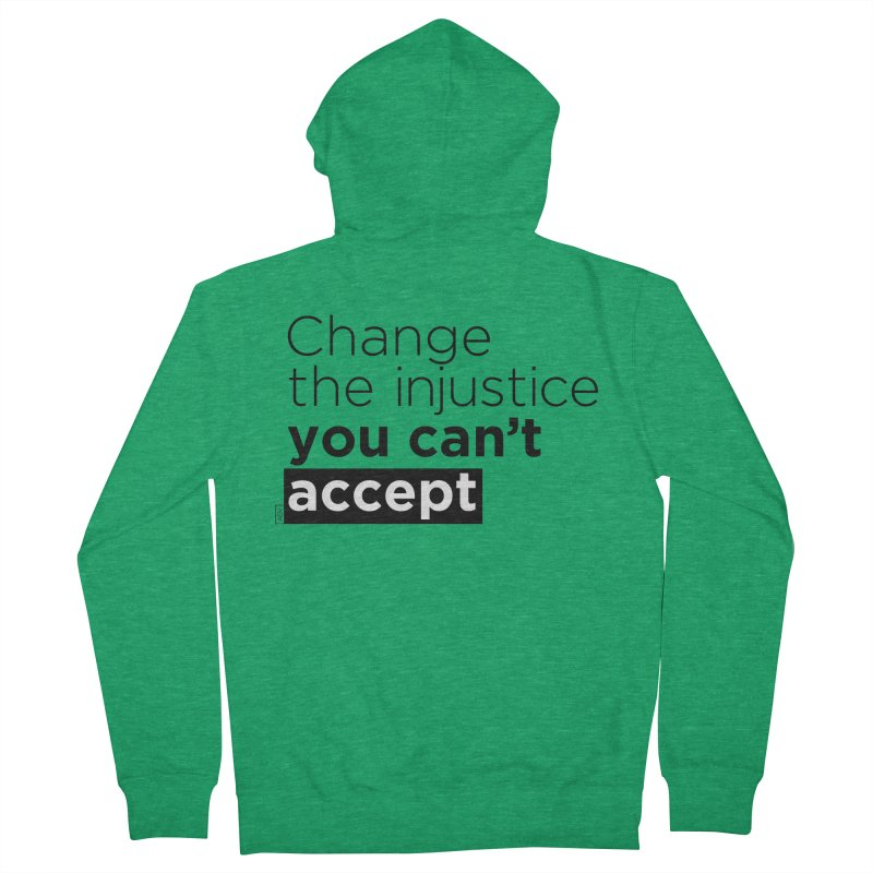 Change the injustice you can't accept Men's Zip-Up Hoody by Andrea Garrido V - Shop