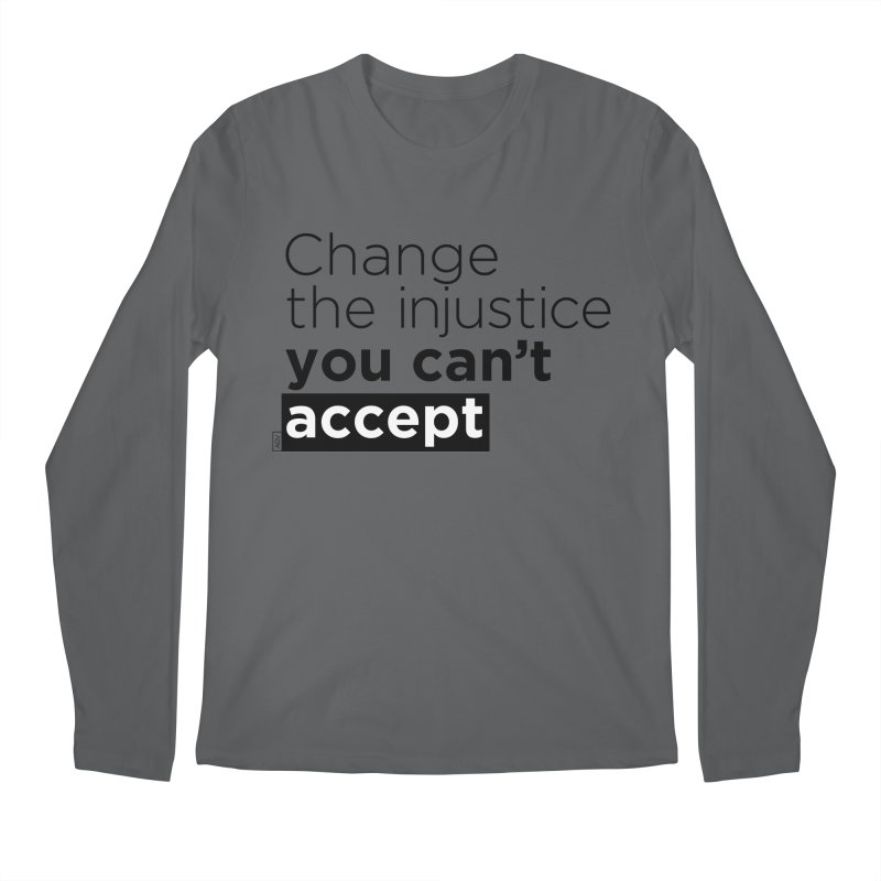 Change the injustice you can't accept Men's Longsleeve T-Shirt by Andrea Garrido V - Shop