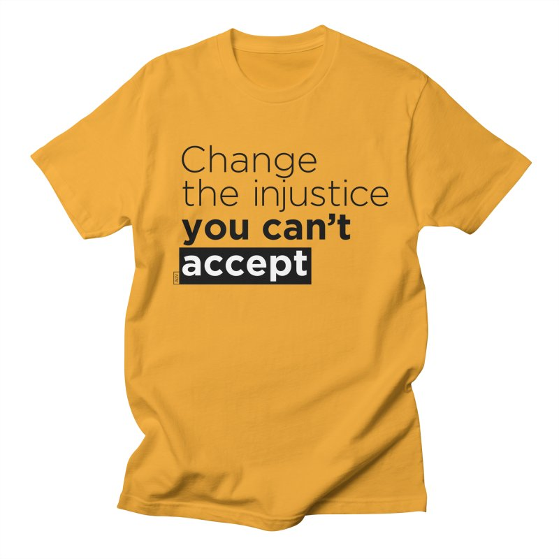 Change the injustice you can't accept Men's Regular T-Shirt by Andrea Garrido V - Shop
