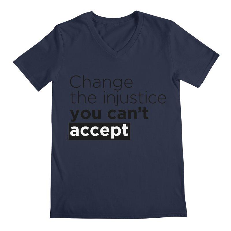 Change the injustice you can't accept Men's Regular V-Neck by Andrea Garrido V - Shop