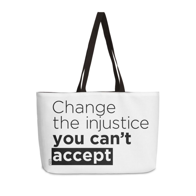 Change the injustice you can't accept Accessories Weekender Bag Bag by Andrea Garrido V - Shop