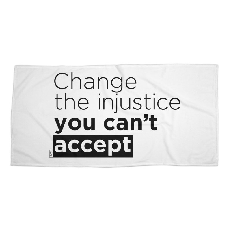 Change the injustice you can't accept Accessories Beach Towel by Andrea Garrido V - Shop
