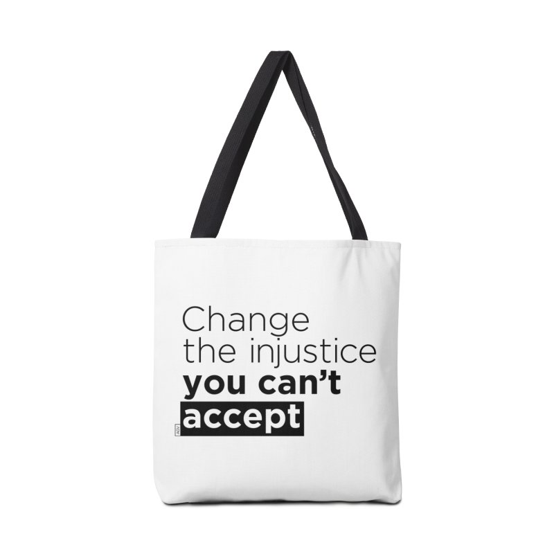 Change the injustice you can't accept Accessories Tote Bag Bag by Andrea Garrido V - Shop
