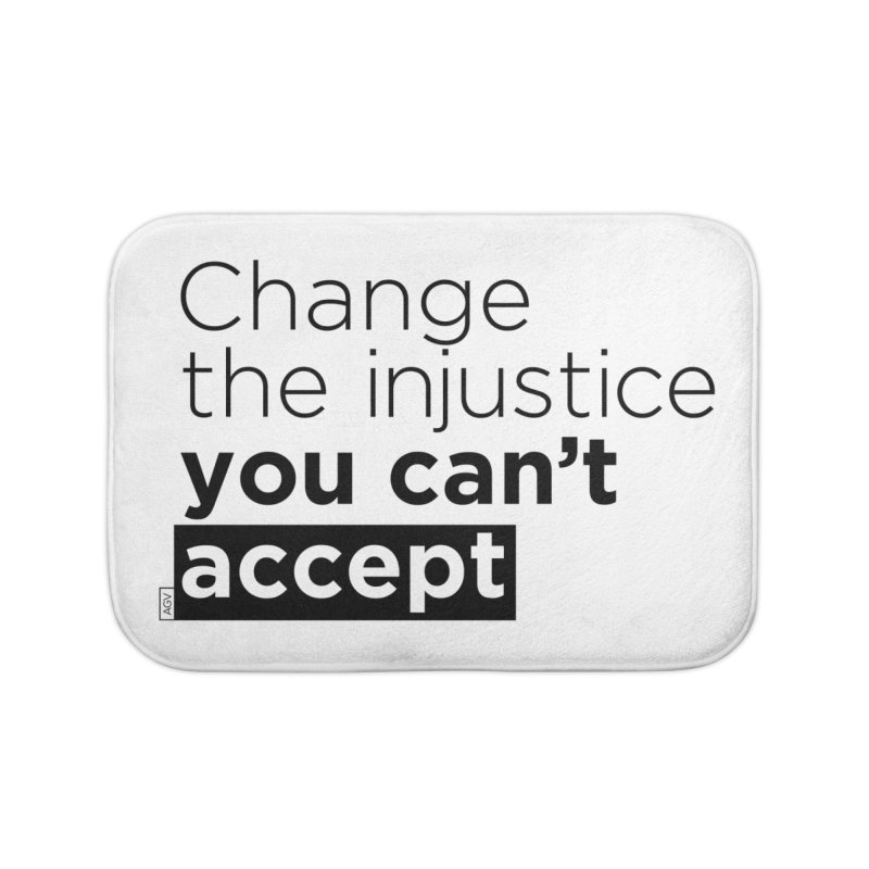 Change the injustice you can't accept Home Bath Mat by Andrea Garrido V - Shop