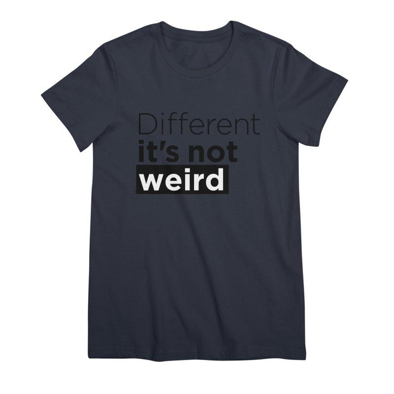 Different it's not weird Women's T-Shirt by Andrea Garrido V - Shop