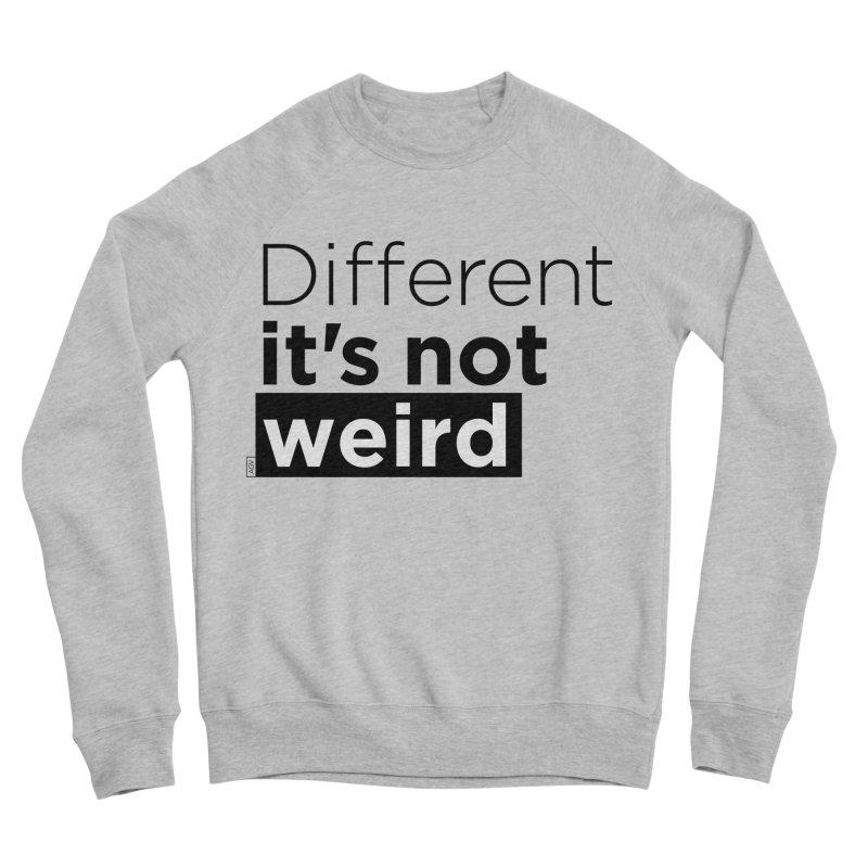 Different it's not weird Men's Sponge Fleece Sweatshirt by Andrea Garrido V - Shop