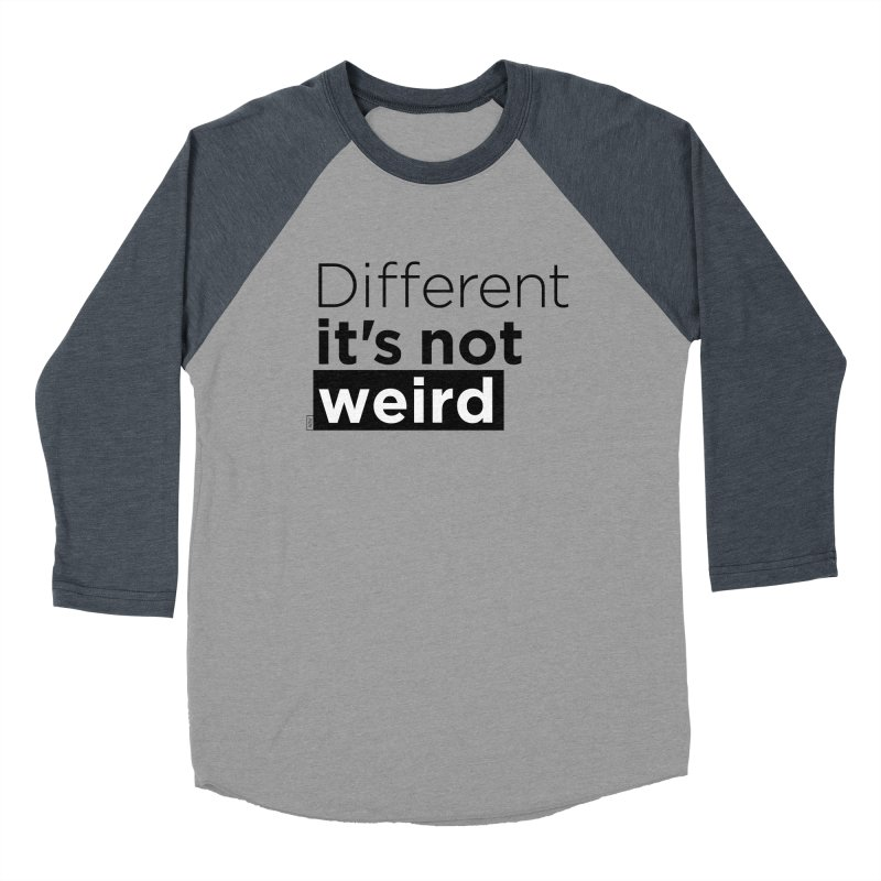 Different it's not weird Women's Baseball Triblend Longsleeve T-Shirt by Andrea Garrido V - Shop