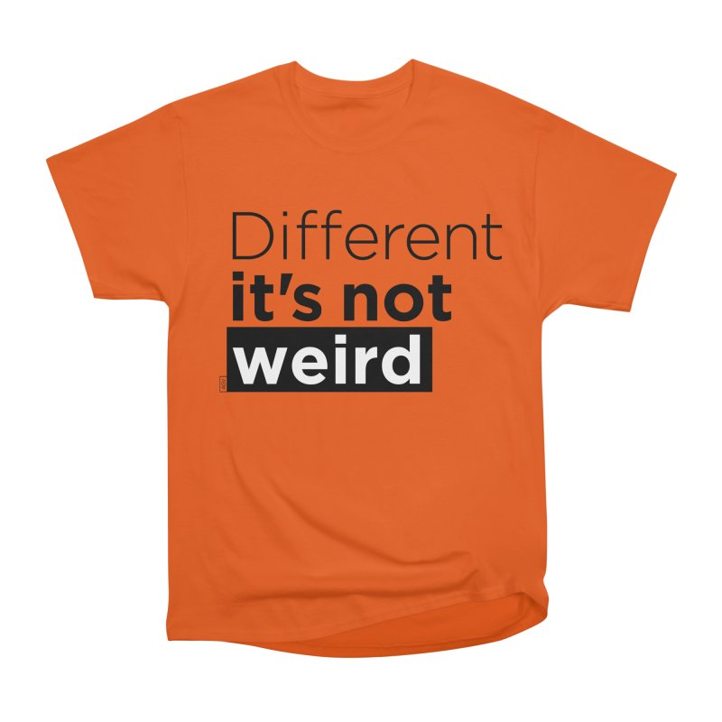 Different it's not weird Men's T-Shirt by Andrea Garrido V - Shop