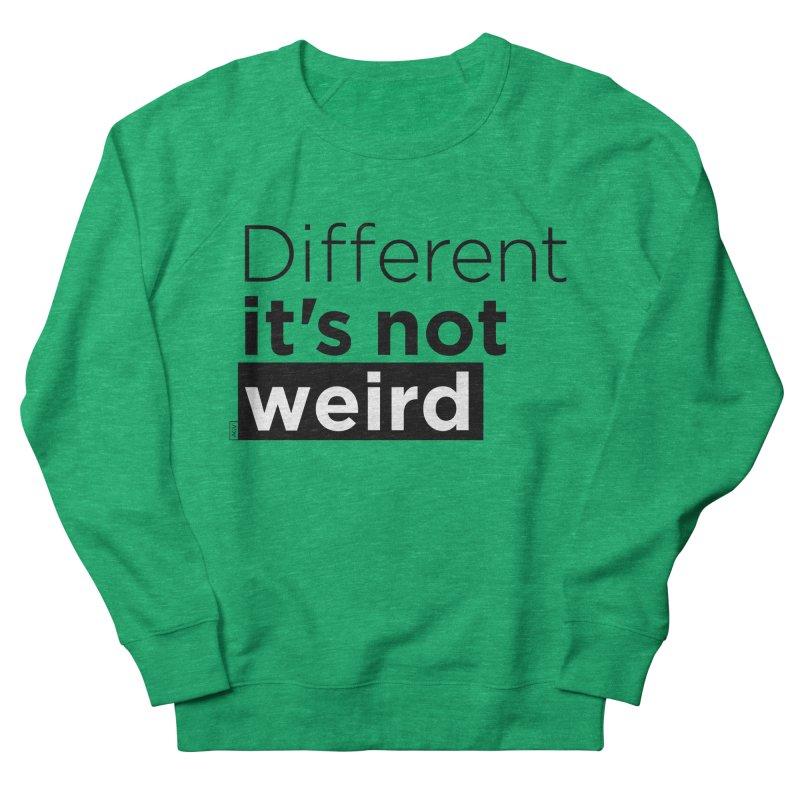 Different it's not weird Women's Sweatshirt by Andrea Garrido V - Shop
