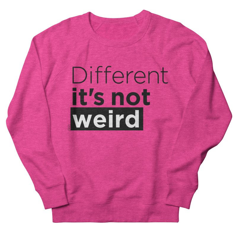 Different it's not weird Women's French Terry Sweatshirt by Andrea Garrido V - Shop