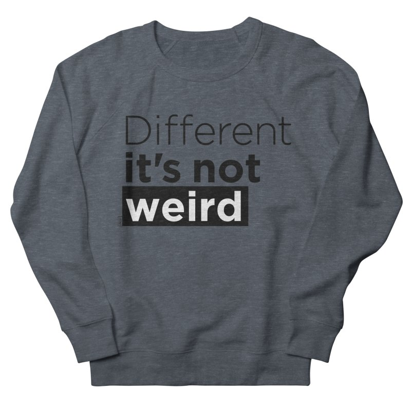 Different it's not weird Men's French Terry Sweatshirt by Andrea Garrido V - Shop