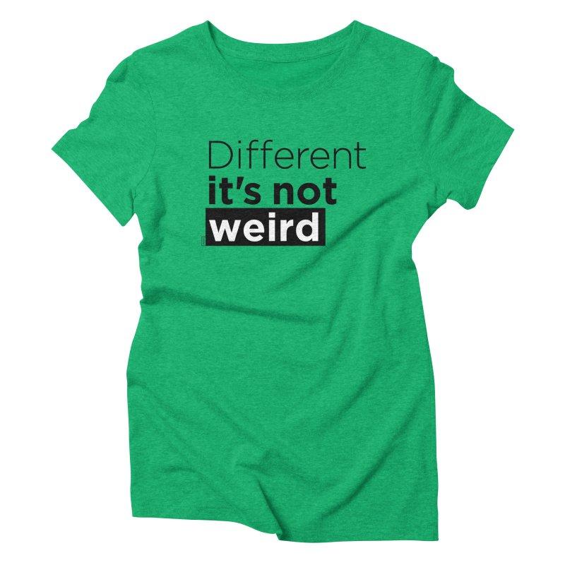 Different it's not weird Women's Triblend T-Shirt by Andrea Garrido V - Shop