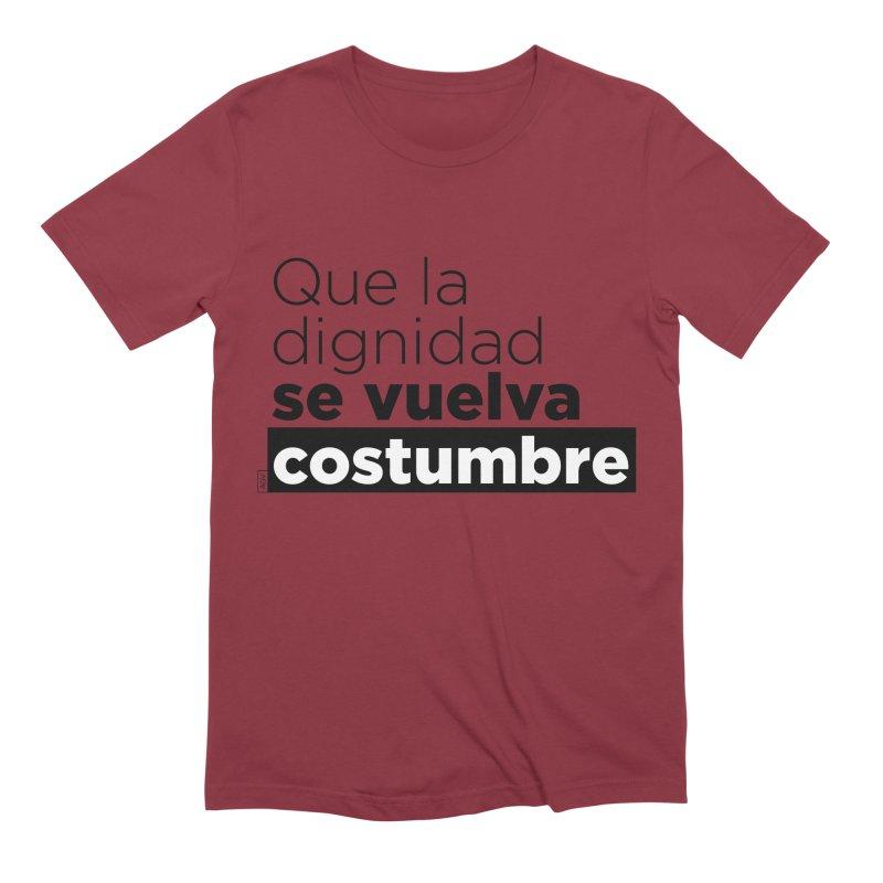 Que la dignidad se vuelva costumbre Men's Extra Soft T-Shirt by Andrea Garrido V - Shop