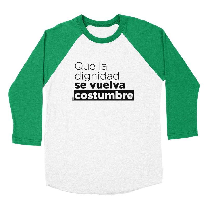 Que la dignidad se vuelva costumbre Men's Baseball Triblend Longsleeve T-Shirt by Andrea Garrido V - Shop