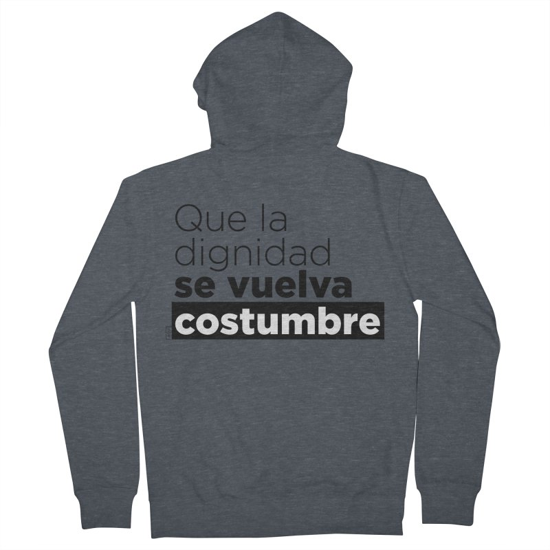 Que la dignidad se vuelva costumbre Women's French Terry Zip-Up Hoody by Andrea Garrido V - Shop