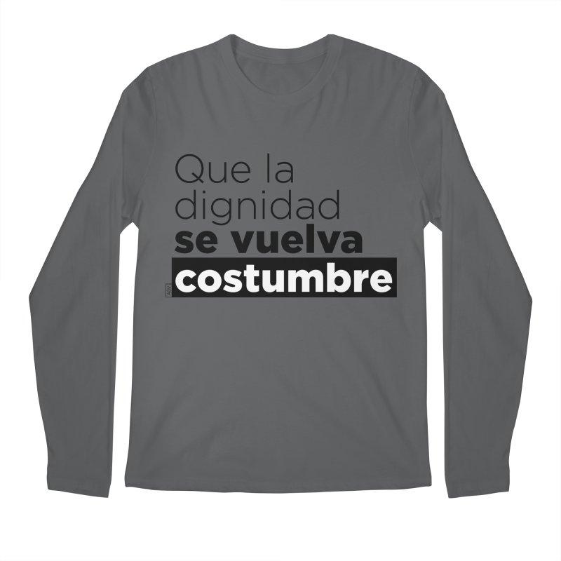 Que la dignidad se vuelva costumbre Men's Regular Longsleeve T-Shirt by Andrea Garrido V - Shop
