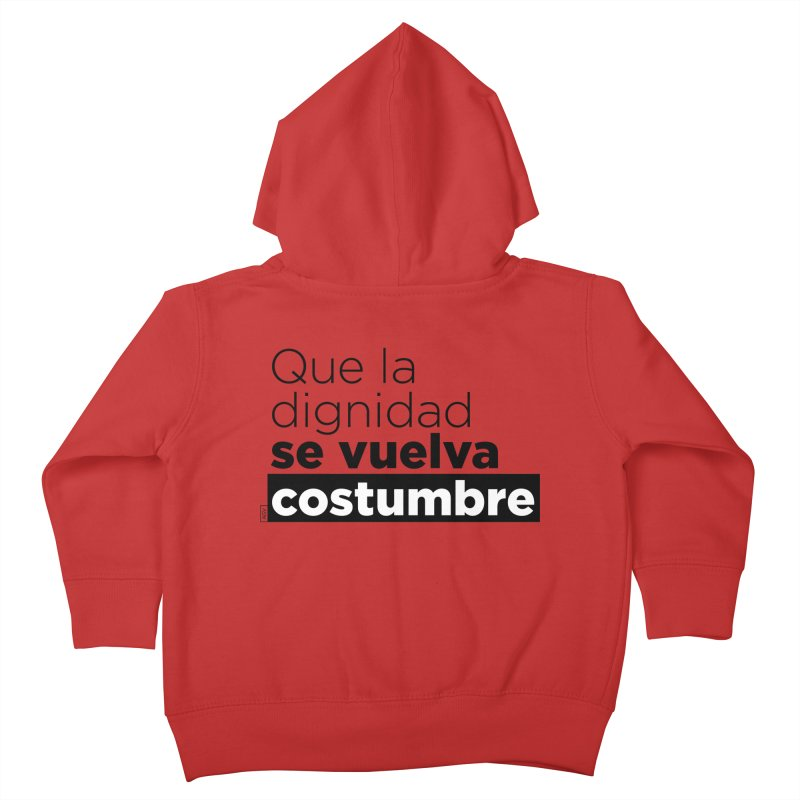 Que la dignidad se vuelva costumbre Kids Toddler Zip-Up Hoody by Andrea Garrido V - Shop