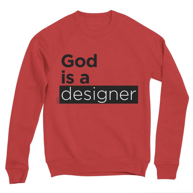 God is a designer Men's Sweatshirt by Andrea Garrido V - Shop