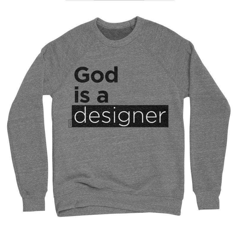 God is a designer Men's Sponge Fleece Sweatshirt by Andrea Garrido V - Shop