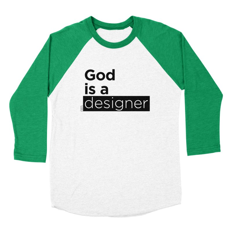 God is a designer Women's Baseball Triblend Longsleeve T-Shirt by Andrea Garrido V - Shop
