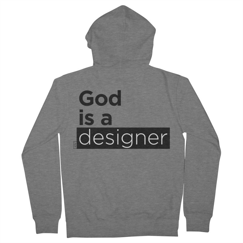 God is a designer Women's French Terry Zip-Up Hoody by Andrea Garrido V - Shop