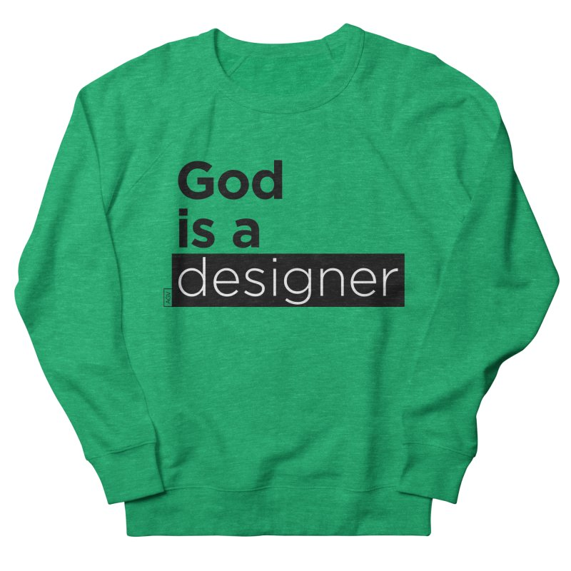 God is a designer Women's French Terry Sweatshirt by Andrea Garrido V - Shop