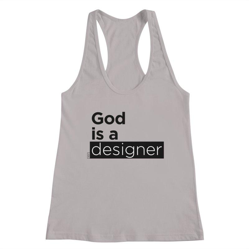 God is a designer Women's Racerback Tank by Andrea Garrido V - Shop