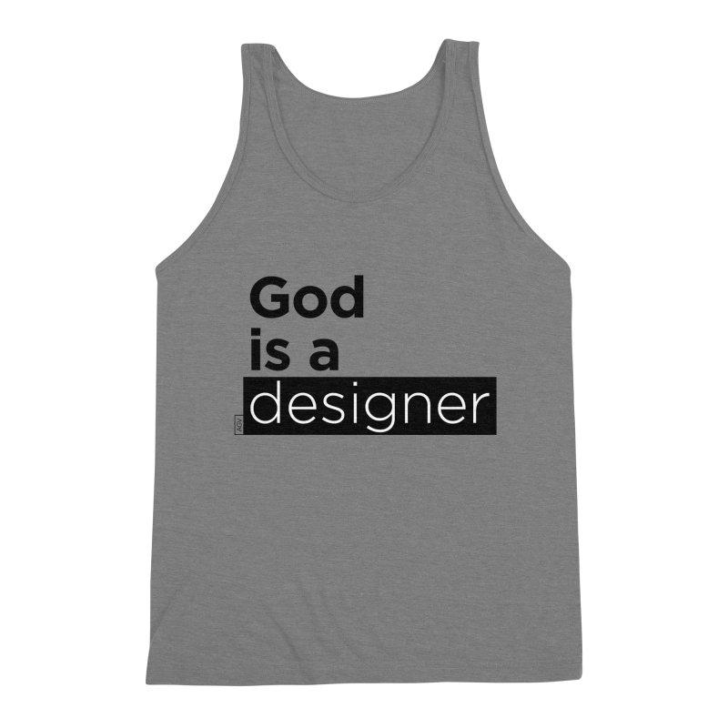 God is a designer Men's Triblend Tank by Andrea Garrido V - Shop