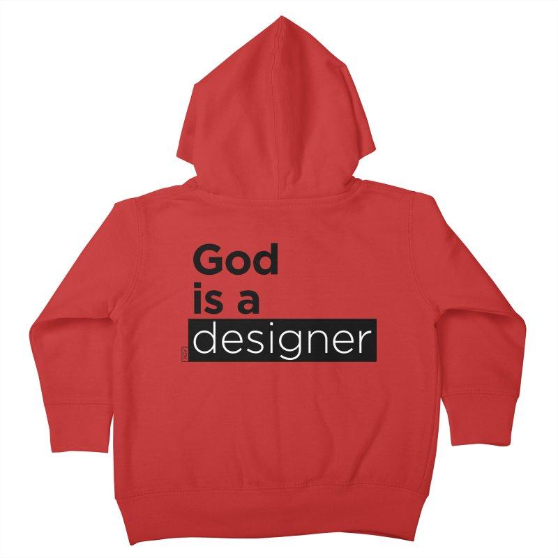 God is a designer Kids Toddler Zip-Up Hoody by Andrea Garrido V - Shop