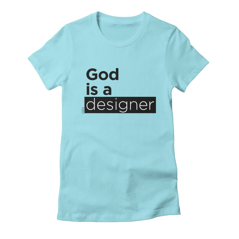 God is a designer Women's Fitted T-Shirt by Andrea Garrido V - Shop