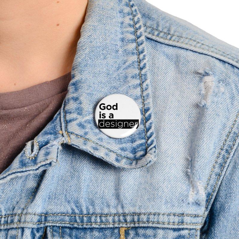 God is a designer Accessories Button by Andrea Garrido V - Shop