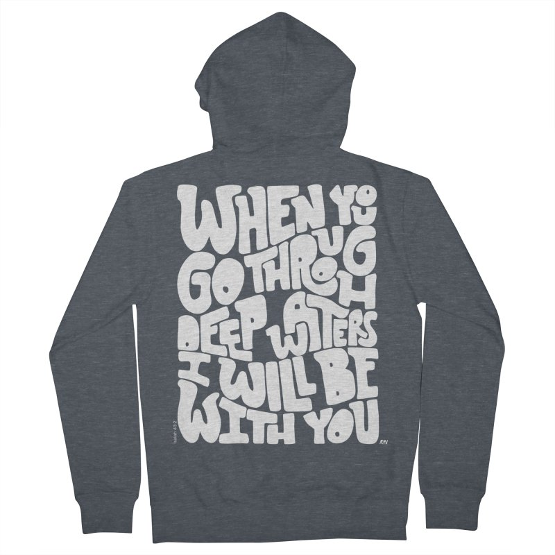Through deep waters God is with you Men's French Terry Zip-Up Hoody by Andrea Garrido V - Shop