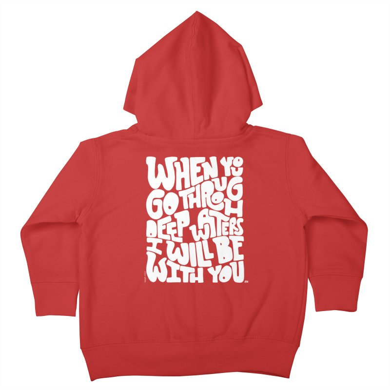 Through deep waters God is with you Kids Toddler Zip-Up Hoody by Andrea Garrido V - Shop