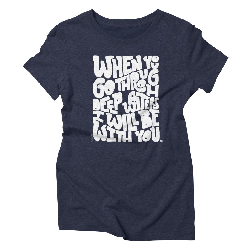 Through deep waters God is with you Women's T-Shirt by Andrea Garrido V - Shop