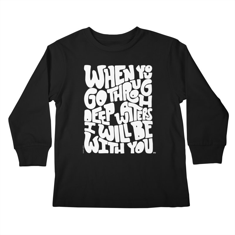 Through deep waters God is with you Kids Longsleeve T-Shirt by Andrea Garrido V - Shop