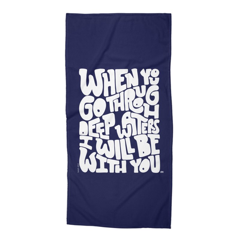 Through deep waters God is with you Accessories Beach Towel by Andrea Garrido V - Shop