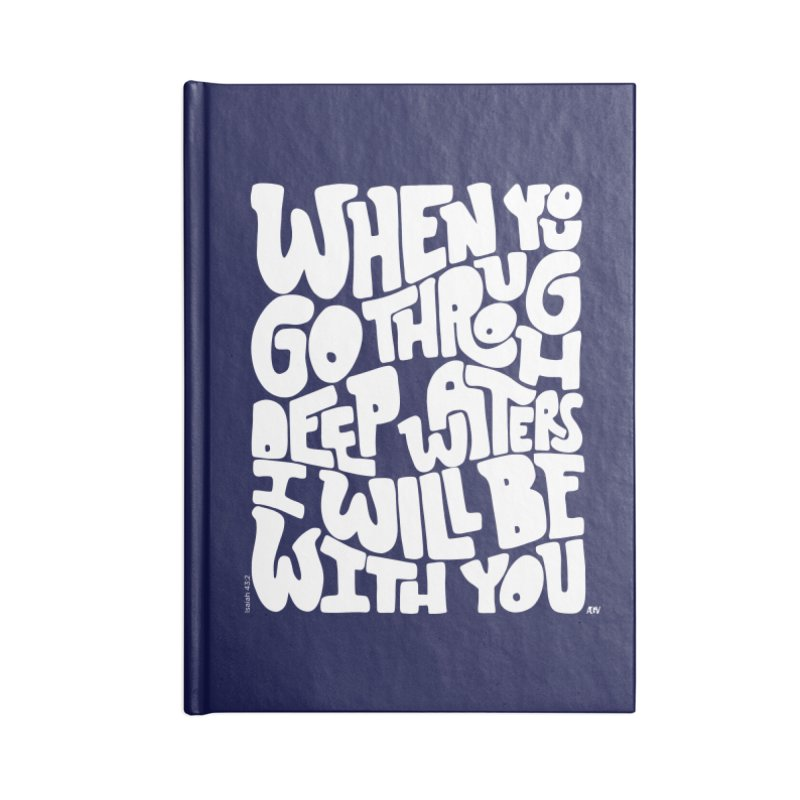 Through deep waters God is with you Accessories Notebook by Andrea Garrido V - Shop
