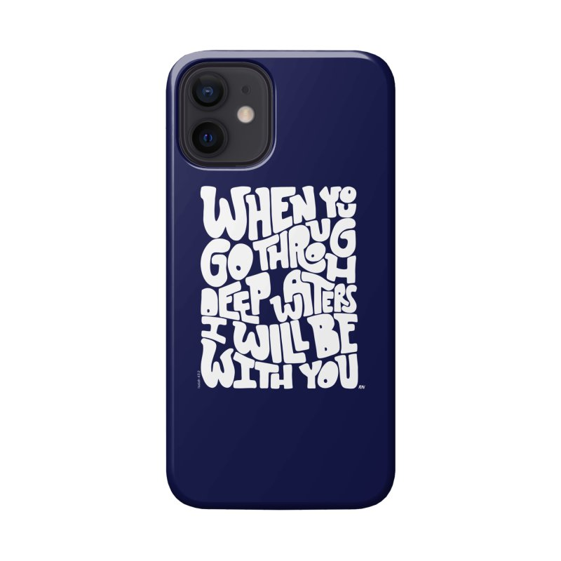 Through deep waters God is with you Accessories Phone Case by Andrea Garrido V - Shop