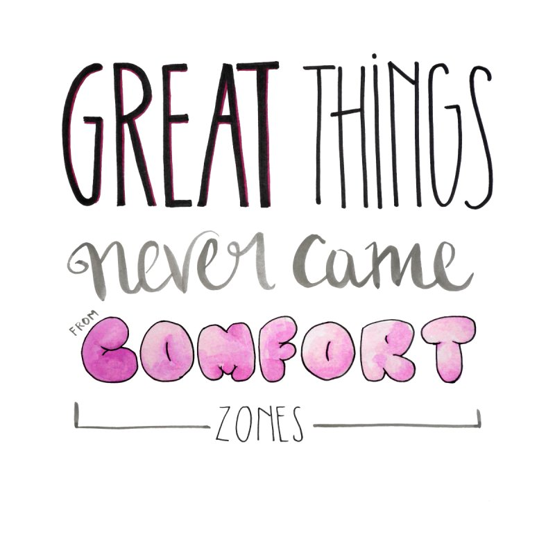 Get out of the comfort zone by Andrea Garrido V - Shop