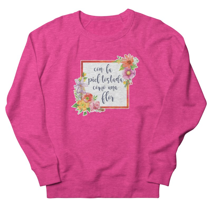 Con la piel tostada como una flor Women's French Terry Sweatshirt by Andrea Garrido V - Shop