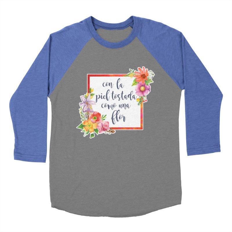 Con la piel tostada como una flor Women's Baseball Triblend Longsleeve T-Shirt by Andrea Garrido V - Shop