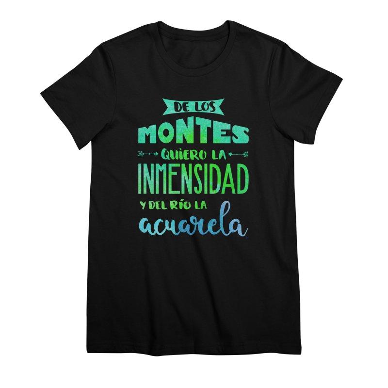 """""""De los montes quiero la inmensidad"""" Women's Premium T-Shirt by Andrea Garrido V - Shop"""
