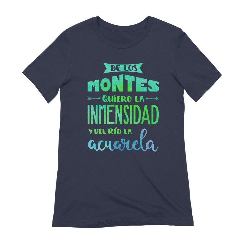 """""""De los montes quiero la inmensidad"""" Women's Extra Soft T-Shirt by Andrea Garrido V - Shop"""