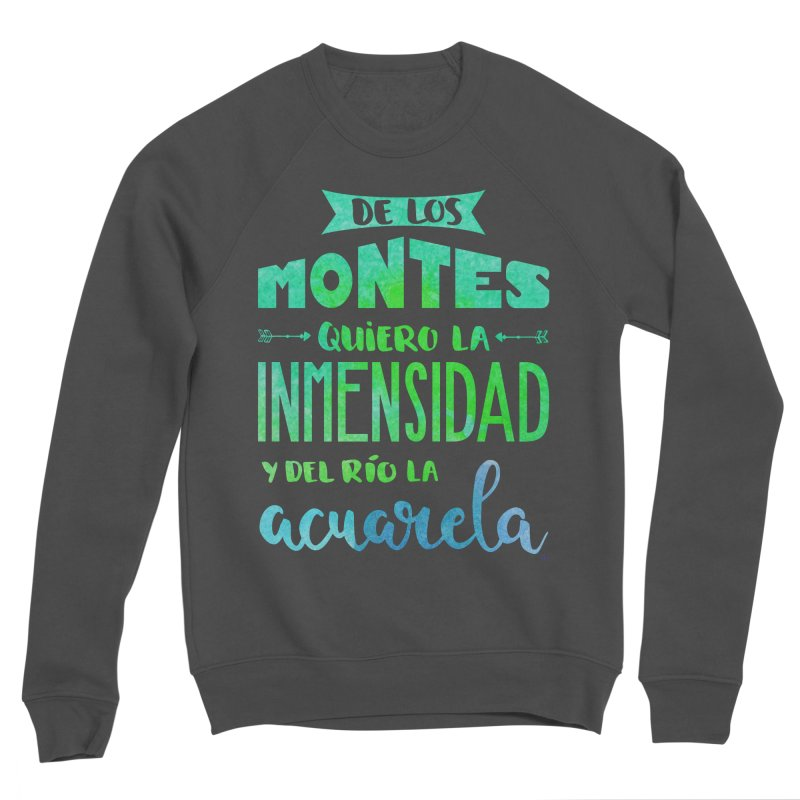 """De los montes quiero la inmensidad"" Men's Sponge Fleece Sweatshirt by Andrea Garrido V - Shop"