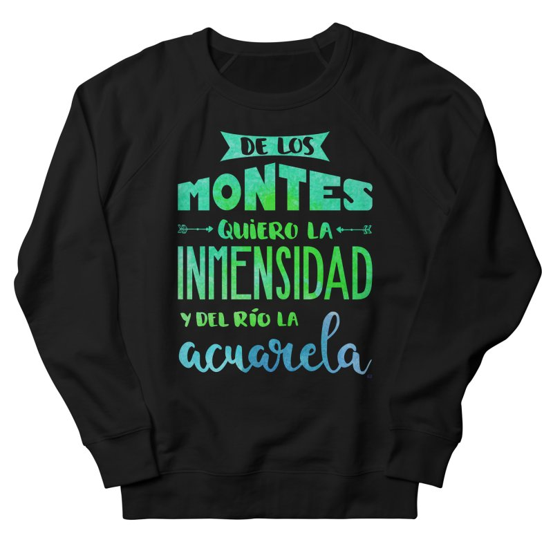 """De los montes quiero la inmensidad"" Women's French Terry Sweatshirt by Andrea Garrido V - Shop"