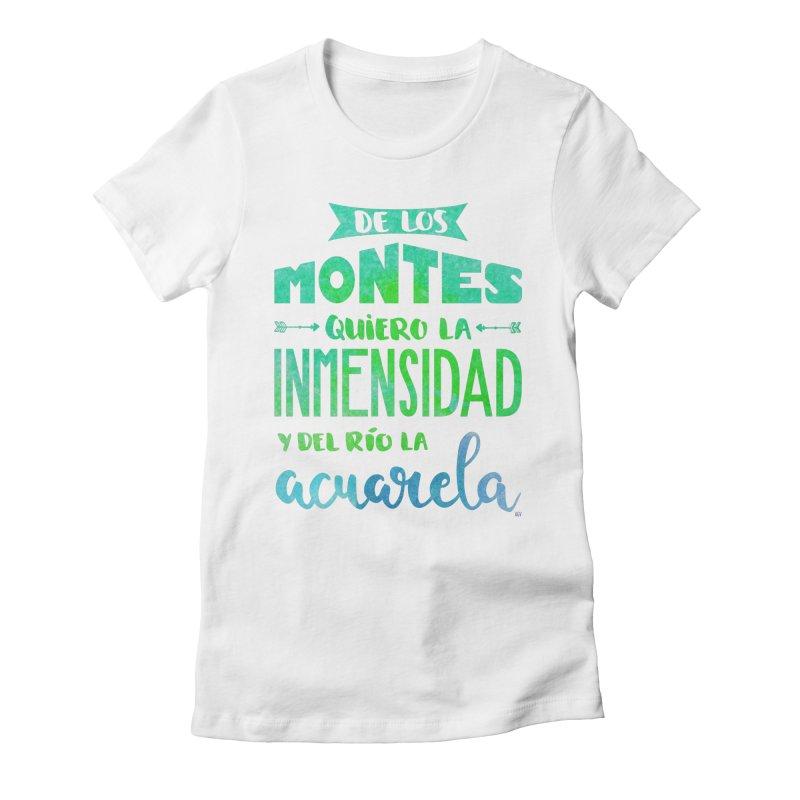 """""""De los montes quiero la inmensidad"""" Women's T-Shirt by Andrea Garrido V - Shop"""