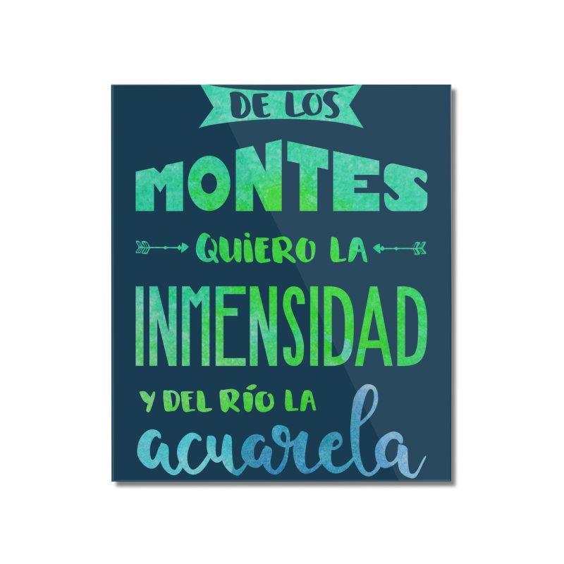 """""""De los montes quiero la inmensidad"""" Home Mounted Acrylic Print by Andrea Garrido V - Shop"""