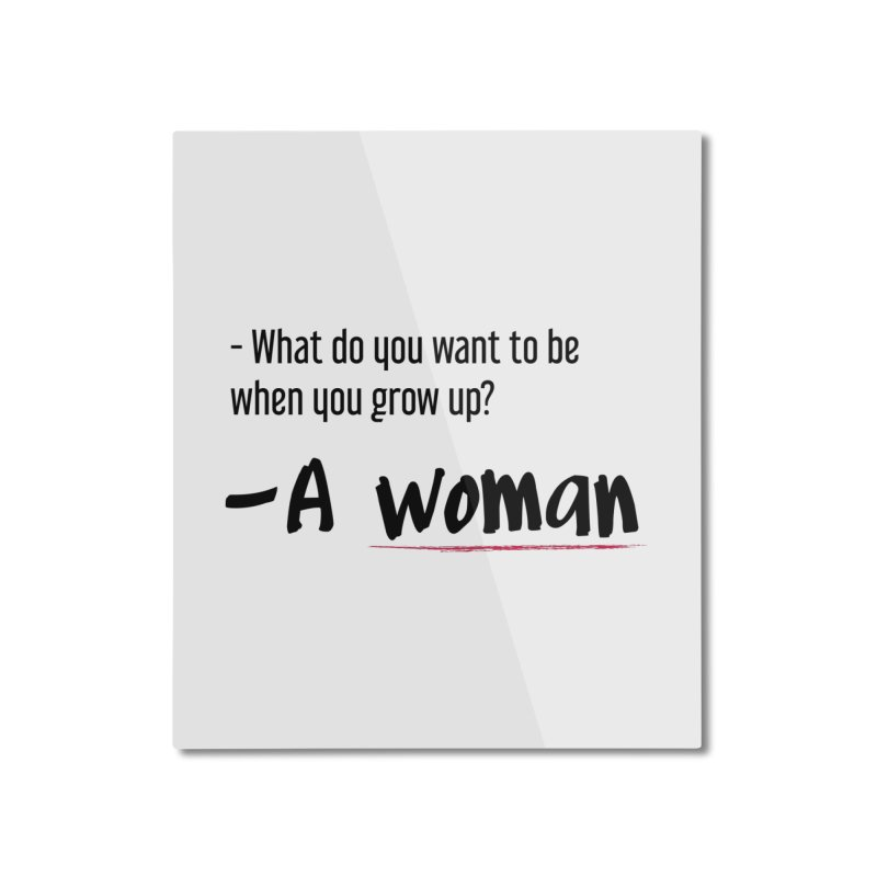 Best choice - Feminist Home Mounted Aluminum Print by Andrea Garrido V - Shop