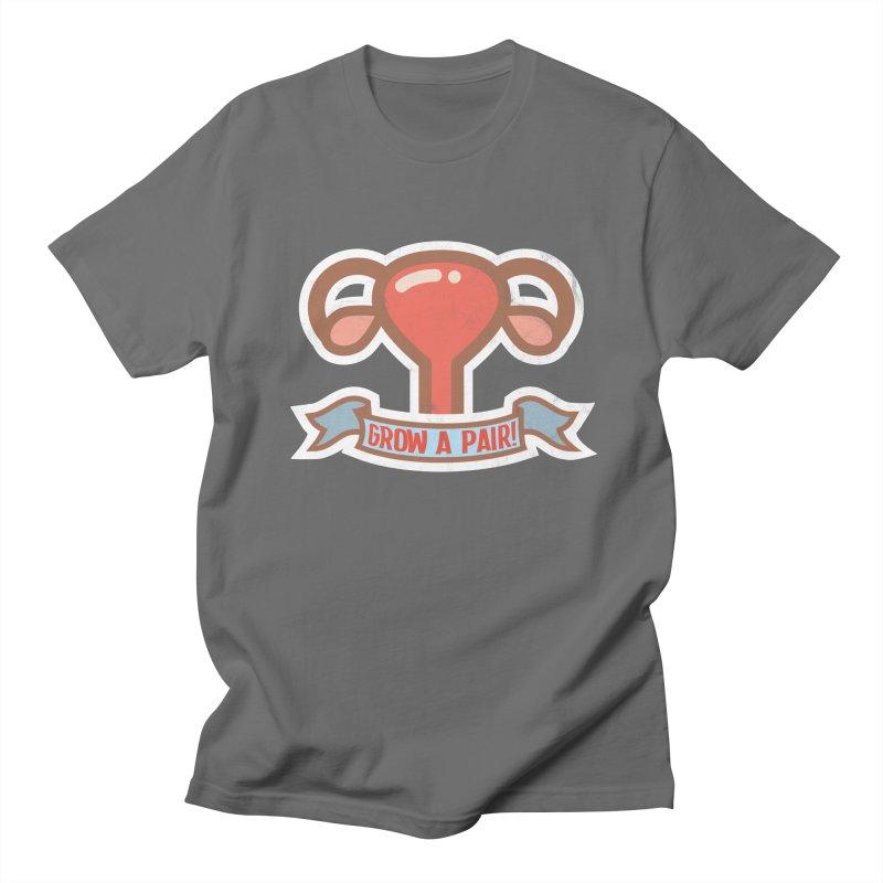 Grow a pair! Women's T-Shirt by Andrea Garrido V - Shop